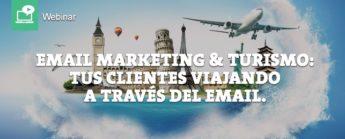 El Email Marketing, canal preferido por el usuario antes de elegir un destino turístico