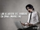 8 fantasmas del email marketing que aterrorizan a tu audiencia