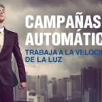 Campañas Automáticas - Trabaja a la velocidad de la luz