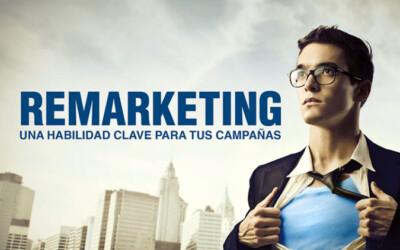 Remarketing – Una habilidad clave para tus campañas