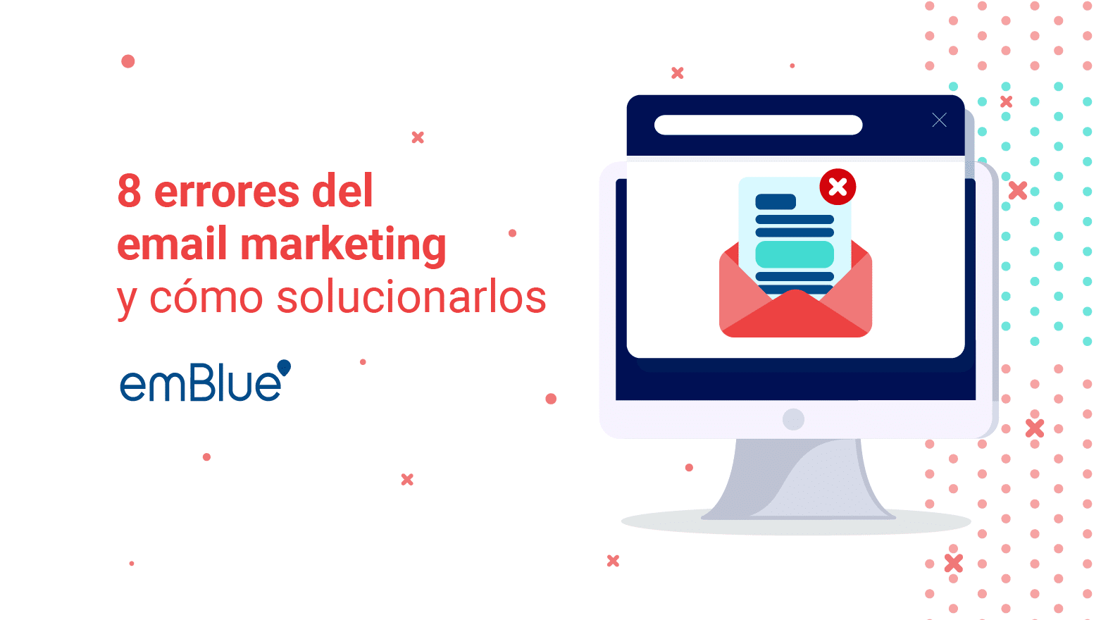 8 errores del email marketing y cómo solucionarlos