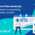 Las mejores 8 herramientas para optimizar tu marketing en redes sociales