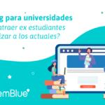 Marketing para universidades: ¿Cómo atraer ex estudiantes y fidelizar a los actuales?