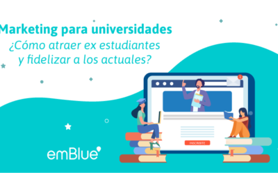 Marketing para universidades: ¿Cómo atraer ex estudiantes y fidelizar a los actuales?