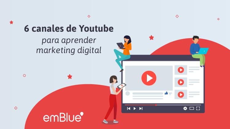 6 canales de Youtube para aprender marketing digital